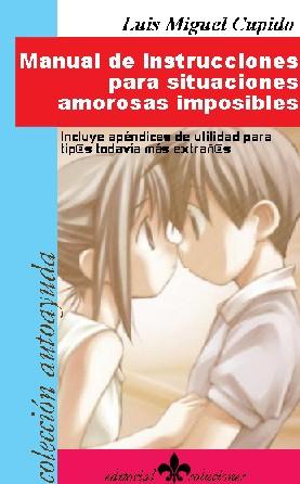 Manual de instrucciones para situaciones amorosas imposibles